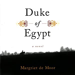 Duke of Egypt: A Novel | [Margriet De Moor]