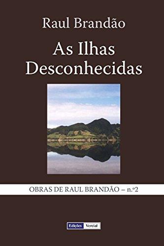 As Ilhas Desconhecidas: Notas e Paisagens: Volume 2 (Obras de Raul brandão)