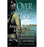 Over the Moon (0425213439) by Knight, Angela