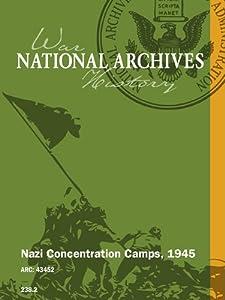 NAZI CONCENTRATION CAMPS, 1945