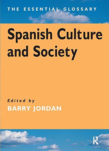 Spanish Culture and Society: The Essential Glossary