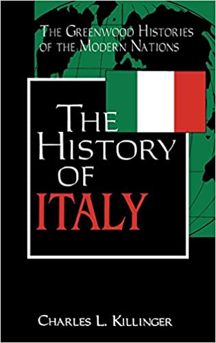 The History of Italy (Greenwood Histories of the Modern Nations)