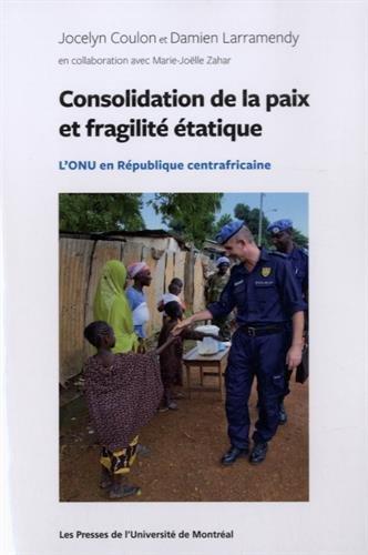 Consolidation de la paix et fragilité étatique : L'ONU en République centrafricaine