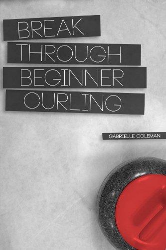Break Through Beginner Curling PDF