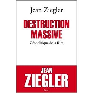 Destruction massive. Géopolitique de la faim