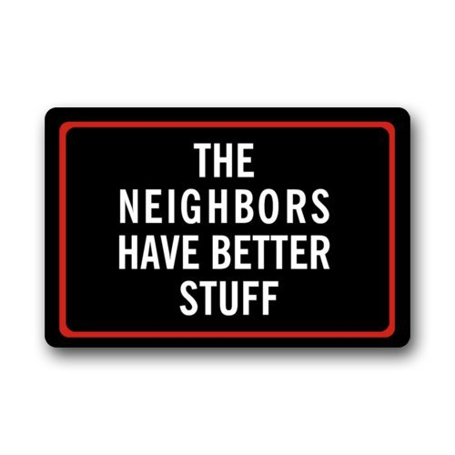 "Funny Better Stuff Clearance Doormat, The Neighbors Have Better Stuff Pattern Non-Slip Indoor or Outdoor Door Mat Doormat Home Decor Rectangle - 23.6""(L) x 15.7""(W), 3/16"" Thickness"