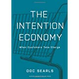 The Intention Economy: When Customers Take Charge ~ Doc Searls