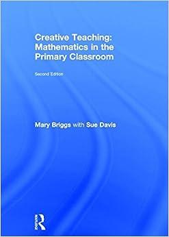Creative Teaching: Mathematics in the Primary Classroom