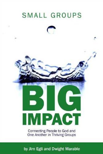 Small Groups, Big Impact