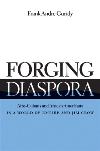 Forging Diaspora: Afro-Cubans and African Americans in a...