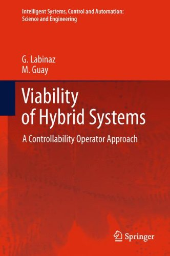 Viability of Hybrid Systems: A Controllability Operator Approach (Intelligent Systems, Control and Automation: Science and Engineering)
