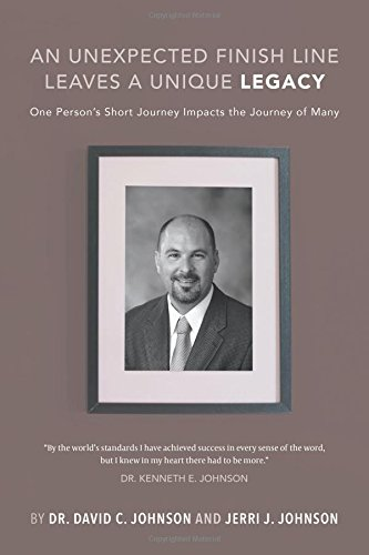 An Unexpected Finish Line Leaves a Unique Legacy: One Persons Short Journey Impacts the Journey of Many