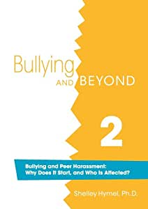 Bullying and Peer Harassment: Why Does it Start, and Who is Affected?