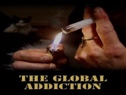 The Global Addiction