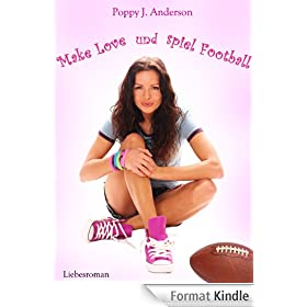 Make Love und spiel Football (German Edition)