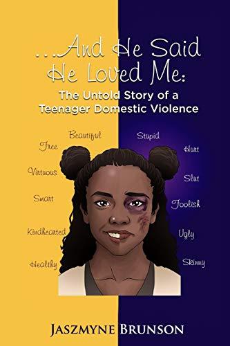 ....And He Said He Loved Me The Untold Story of a Teenager Domestic Violence [Brunson, Jaszmyne] (Tapa Blanda)