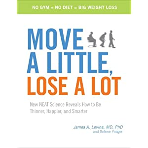Click to buy Lose Weight Walking: Move a Little, Lose a Lot: New N.E.A.T. Science Reveals How to Be Thinner, Happier, and Smarter from Amazon!