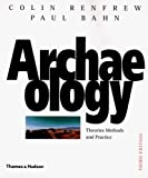 Archaeology: Theories, Methods, and Practice (0500281475) by Renfrew, Colin