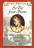 So Far From Home: The Diary of Mary Driscoll, an Irish Mill Girl (0439341922) by Barry Denenberg