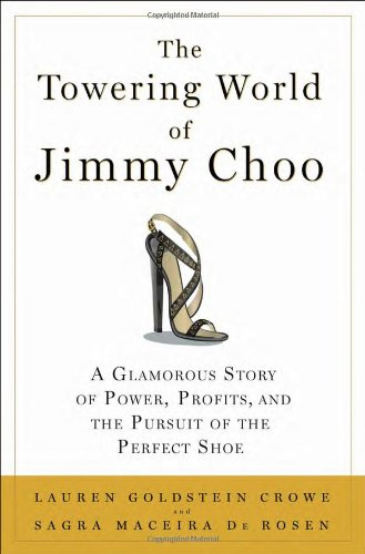 the-towering-world-of-jimmy-choo-a-glamorous-story-of-power-profits-and-the-pursuit-of-the-perfect-s