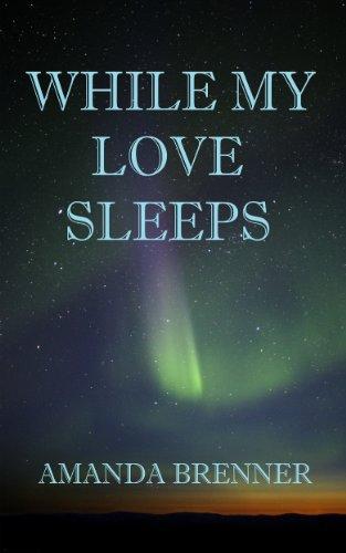 Book: While My Love Sleeps by Amanda Brenner