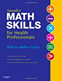 Saunders Math Skills for Health Professionals, 1e