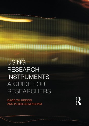 Using Research Instruments: A Guide for Researchers (Routledge Study Guides)
