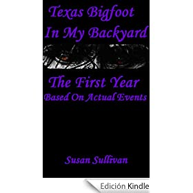 Texas Bigfoot In My Backyard (The First Year Book 1) (English Edition)