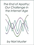 img - for The End of Apathy: Our Challenge in the Internet Age book / textbook / text book