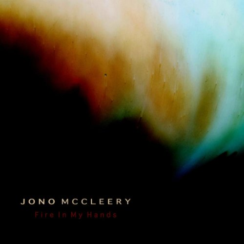 Jono McCleery-Fire In My Hands-Promo-CDS-FLAC-2013-PERFECT Download