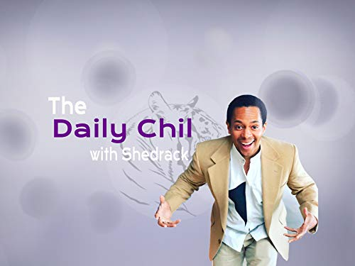 The Daily Chil with Shedrack