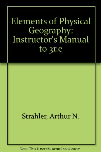 Elements of Physical Geography: Instructor's Manual to 3r.e