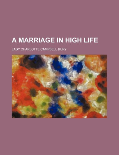 A marriage in high life