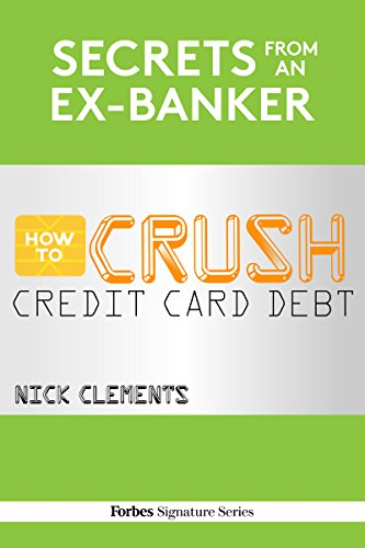 Secrets From An Ex-Banker: How To Crush Credit Card Debt PDF