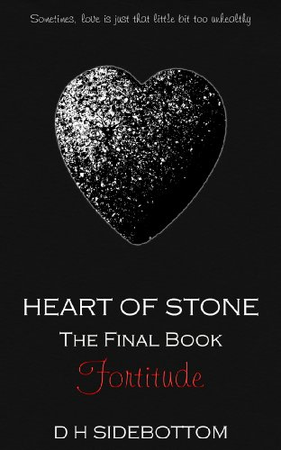 D H Sidebottom - Fortitude (Heart of Stone Book 10)