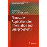 Nanoscale Applications for Information and Energy Systems (Nanostructure Science and Technology)