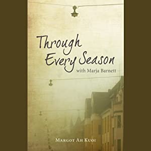 Through Every Season | [Margot Ah Kuoi]