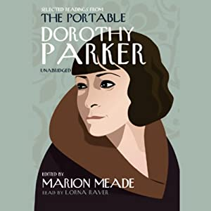 Selected Readings from The Portable Dorothy Parker | [Edited by Marion Meade]