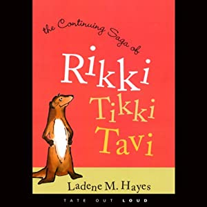 The Continuing Saga of Rikki Tikki Tavi | [Ladene M. Hayes]