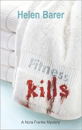 Fitness Kills (A Nora Frank Mystery), Helen Barer