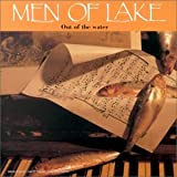 Out of the Water By Men Of Lake (2006-07-28)
