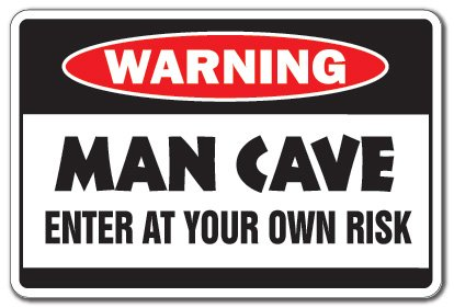 Man Cave: Enter at Your Own Risk