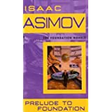 Prelude to Foundation (Foundation, Book 1) ~ Isaac Asimov