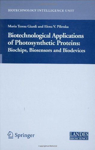 Biotechnological Applications of Photosynthetic Proteins: Biochips, Biosensors and Biodevices (Biotechnology Intelligence Unit)