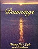 img - for Dawnings: Finding God's Light in the Darkness book / textbook / text book