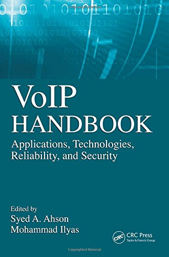 VoIP Handbook: Applications, Technologies, Reliability, and Security