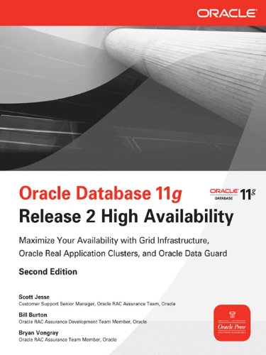 Oracle Database 11g Release 2 High Availability : Maximize Your Availability with Grid Infrastructure, RAC and Data Guard