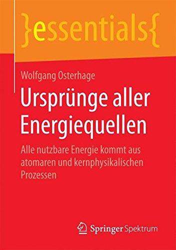 Ursprünge aller Energiequellen (essentials)
