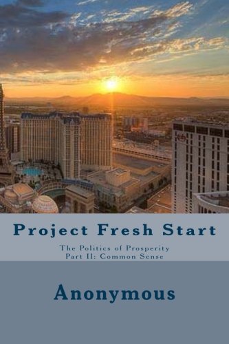 project-fresh-start-the-politics-of-prosperity-part-ii-common-sense
