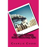 Going Down and Moving On ~ Charlie Casso